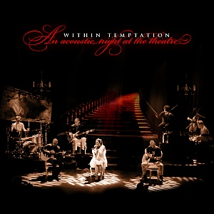 Within Temptation - An Acoutic Night At The Theatre